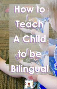 teach a child to be bilingual